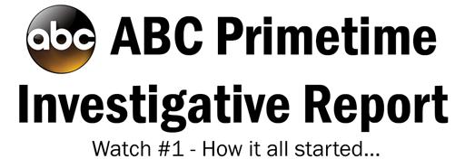 ABC Primetime Investigative Report